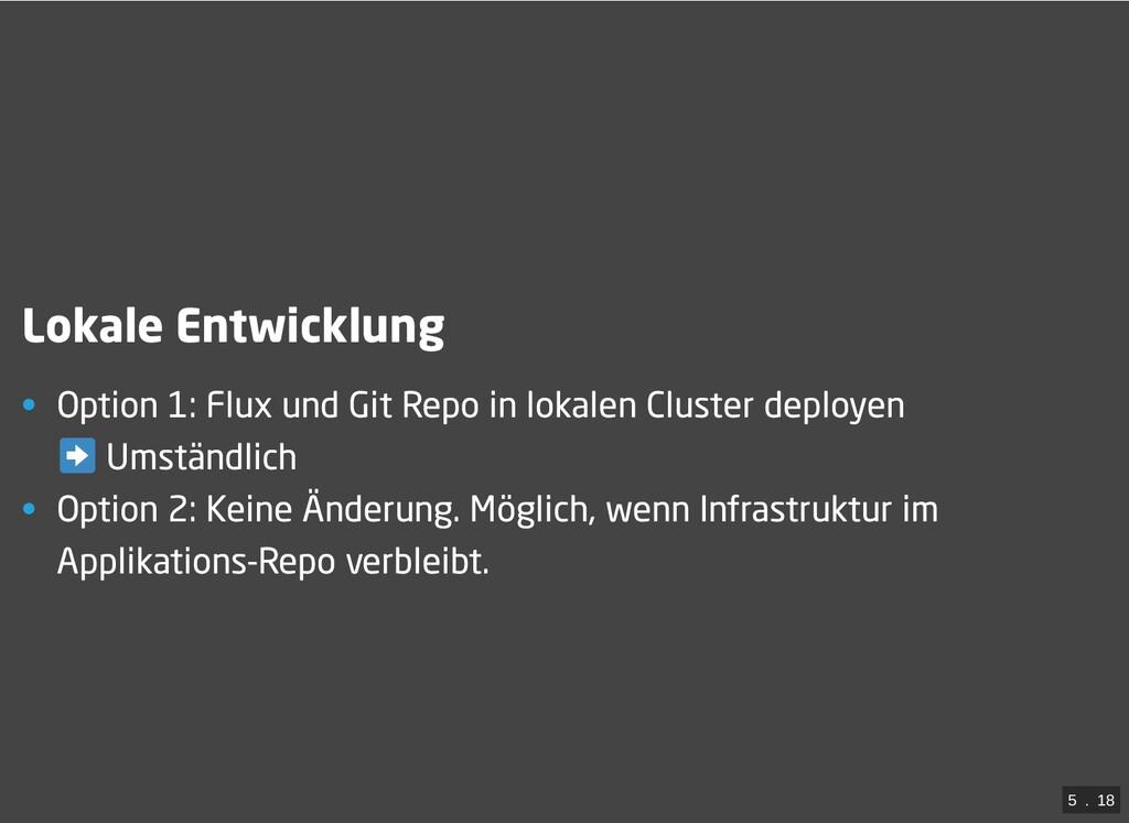 / Lokale Entwicklung • Option 1: Flux und Git R...