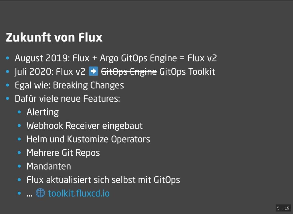 / Zukunft von Flux • August 2019: Flux + Argo G...