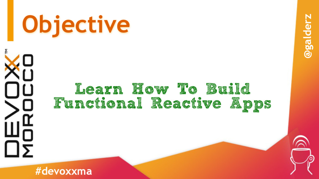 Objective Learn How To Build Functional Reactiv...