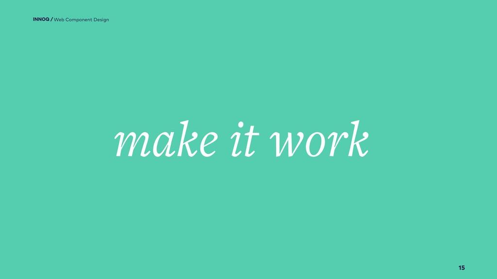 15 make it work Web Component Design