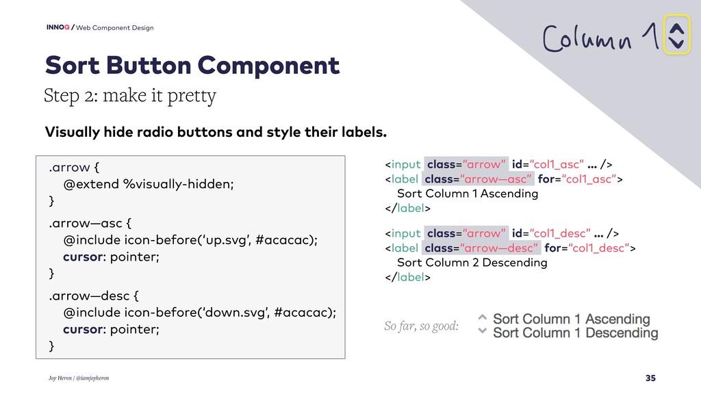 35 Web Component Design Joy Heron / @iamjoyhero...