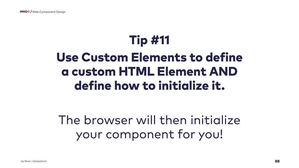 88 Web Component Design Tip #11 Use Custom Elem...