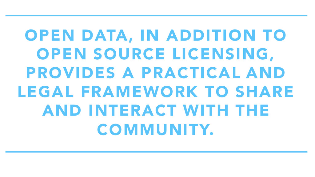 OPEN DATA, IN ADDITION TO OPEN SOURCE LICENSING...