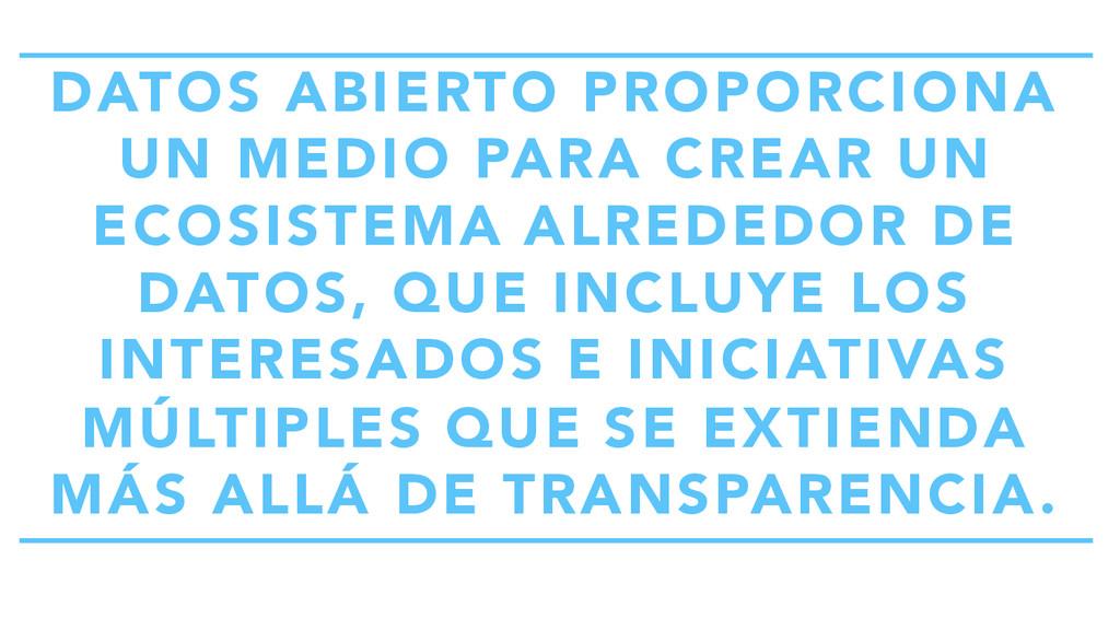 DATOS ABIERTO PROPORCIONA UN MEDIO PARA CREAR U...