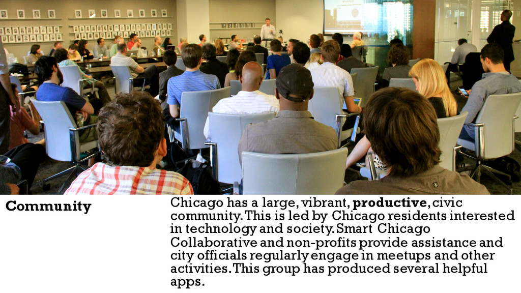 Chicago has a large, vibrant, productive, civic...