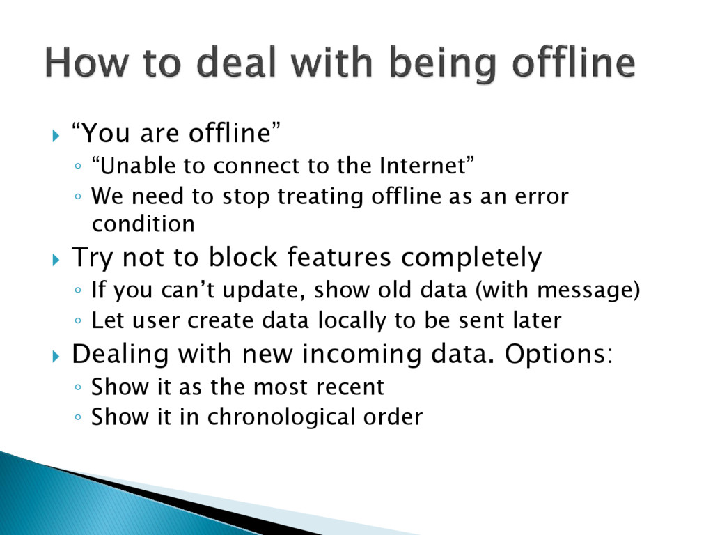 """ """"You are offline"""" ◦ """"Unable to connect to the..."""