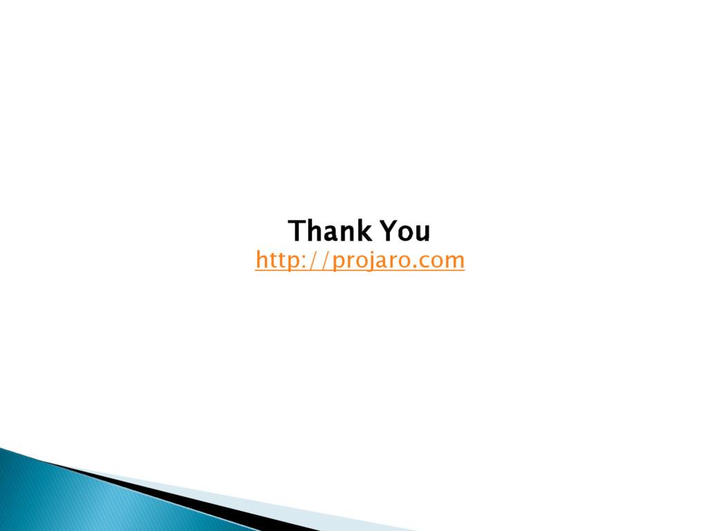 Thank You http://projaro.com