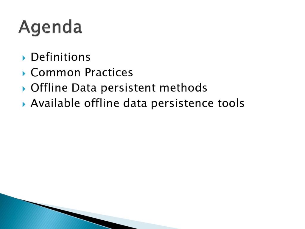  Definitions  Common Practices  Offline Data...