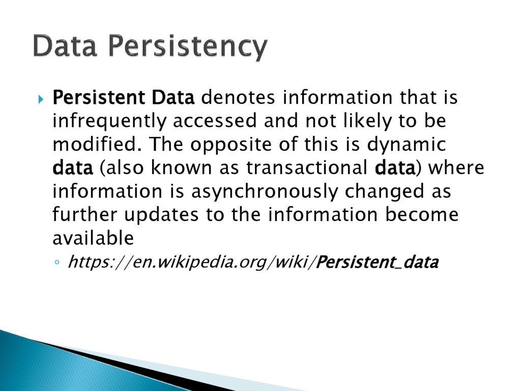  Persistent Data denotes information that is i...
