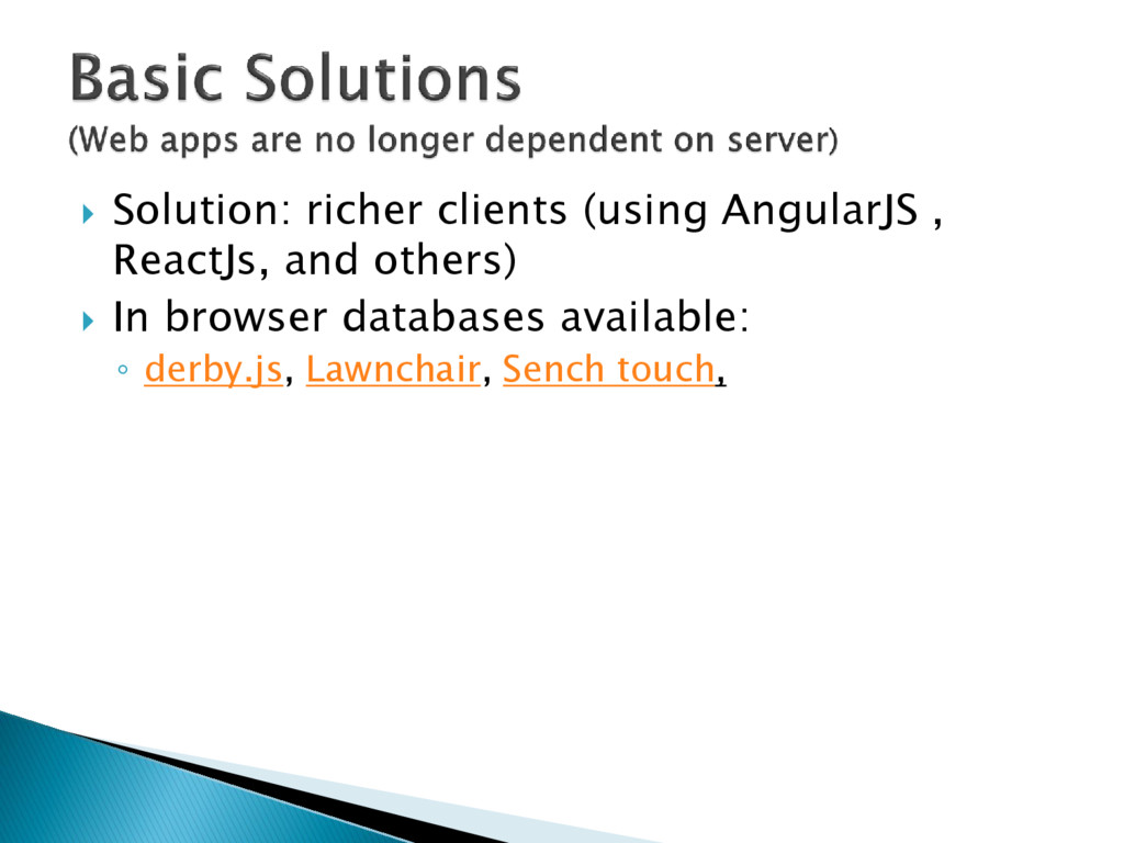  Solution: richer clients (using AngularJS , R...