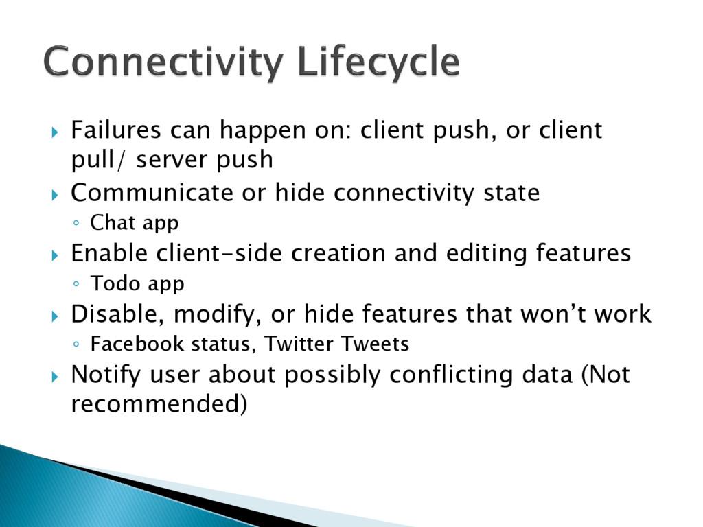  Failures can happen on: client push, or clien...