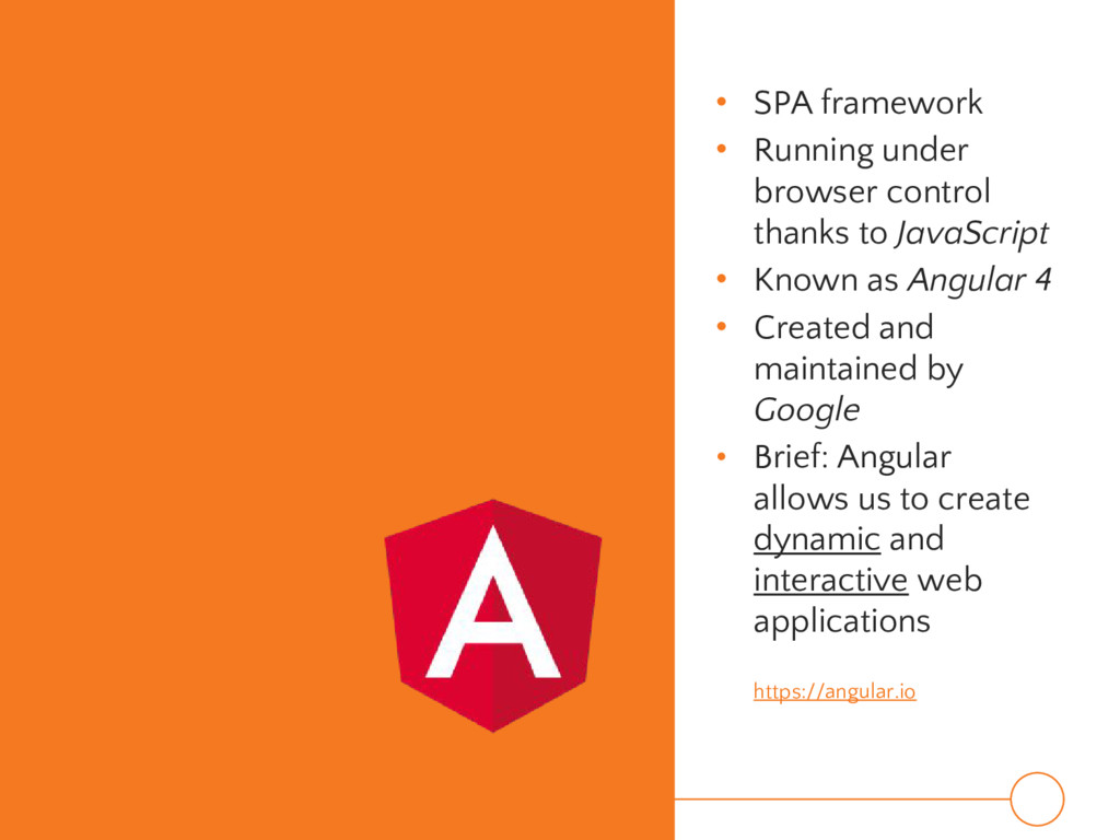 • SPA framework • Running under browser control...