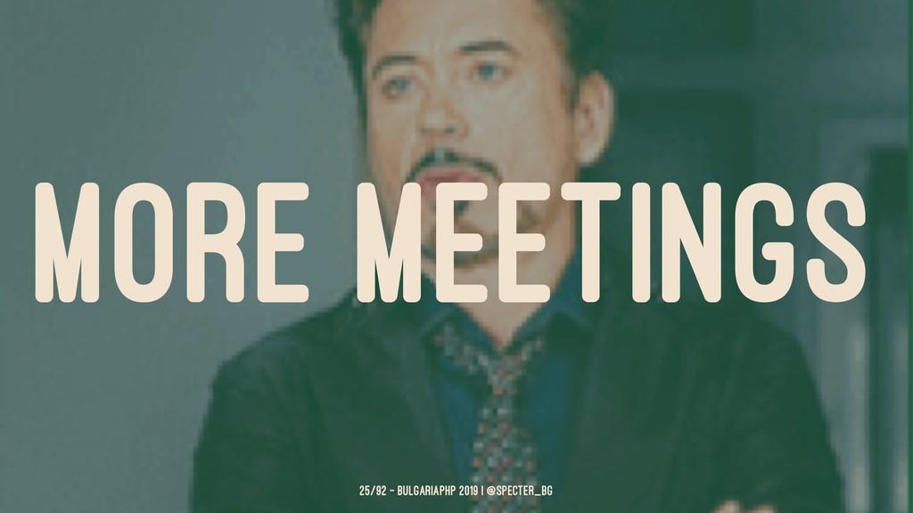 MORE MEETINGS 25/92 — BulgariaPHP 2019 | @spect...
