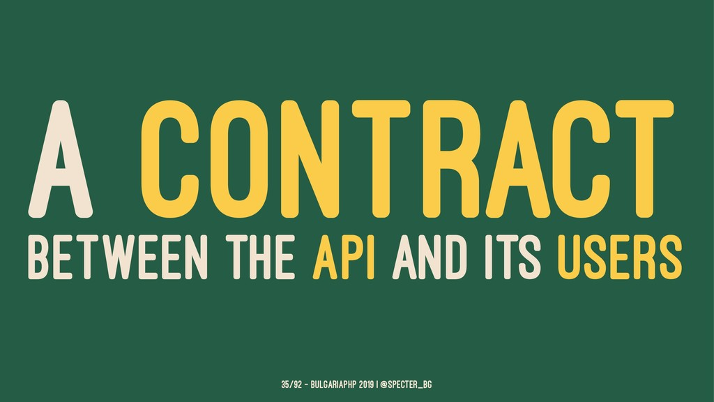 A CONTRACT BETWEEN THE API AND ITS USERS 35/92 ...