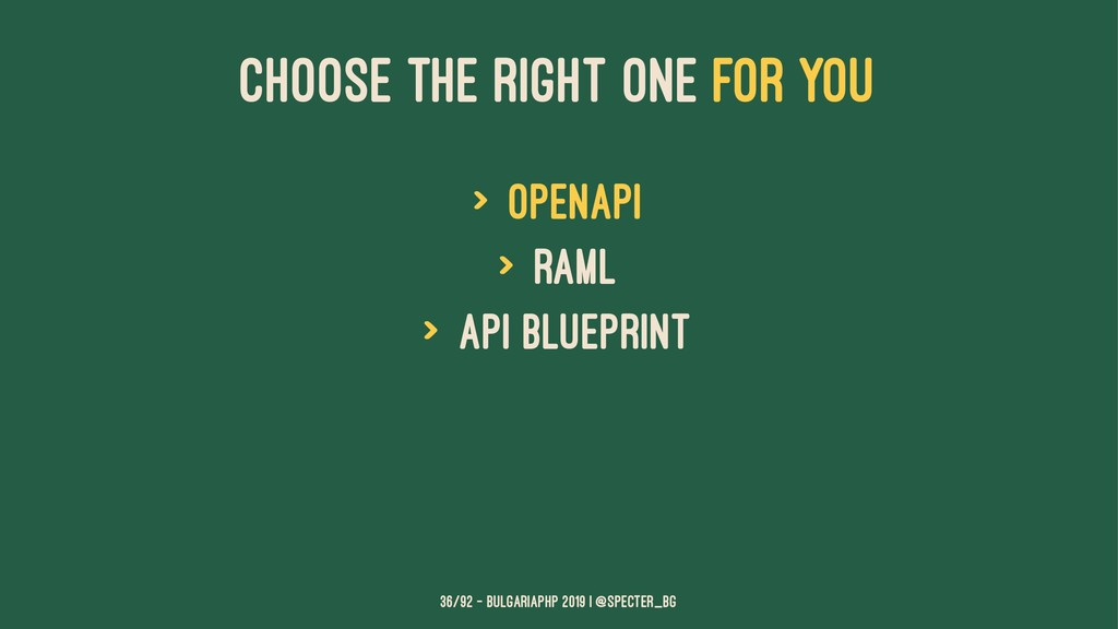 CHOOSE THE RIGHT ONE FOR YOU > OpenAPI > RAML >...