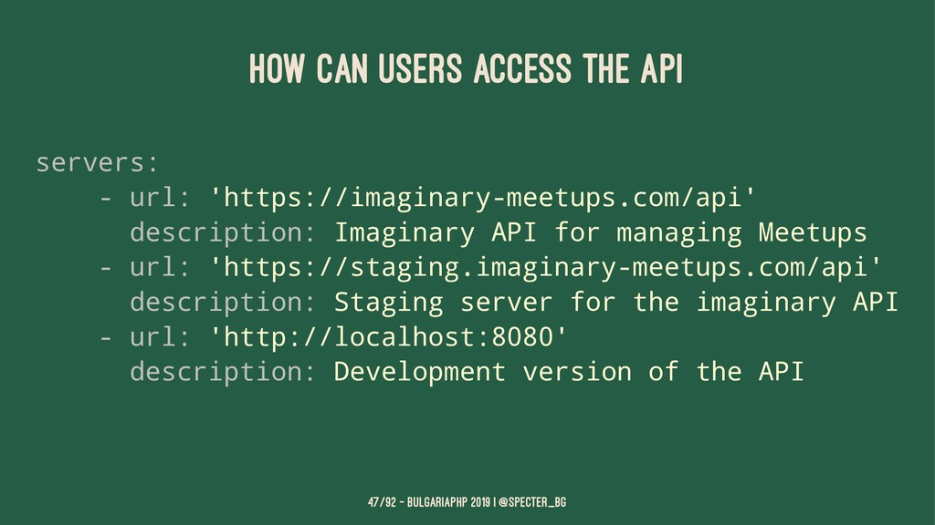 HOW CAN USERS ACCESS THE API servers: - url: 'h...