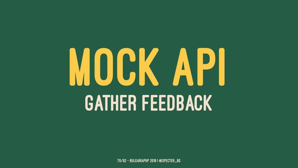 MOCK API GATHER FEEDBACK 70/92 — BulgariaPHP 20...