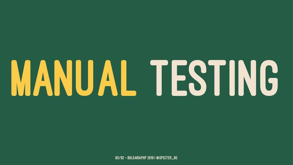 MANUAL TESTING 83/92 — BulgariaPHP 2019 | @spec...