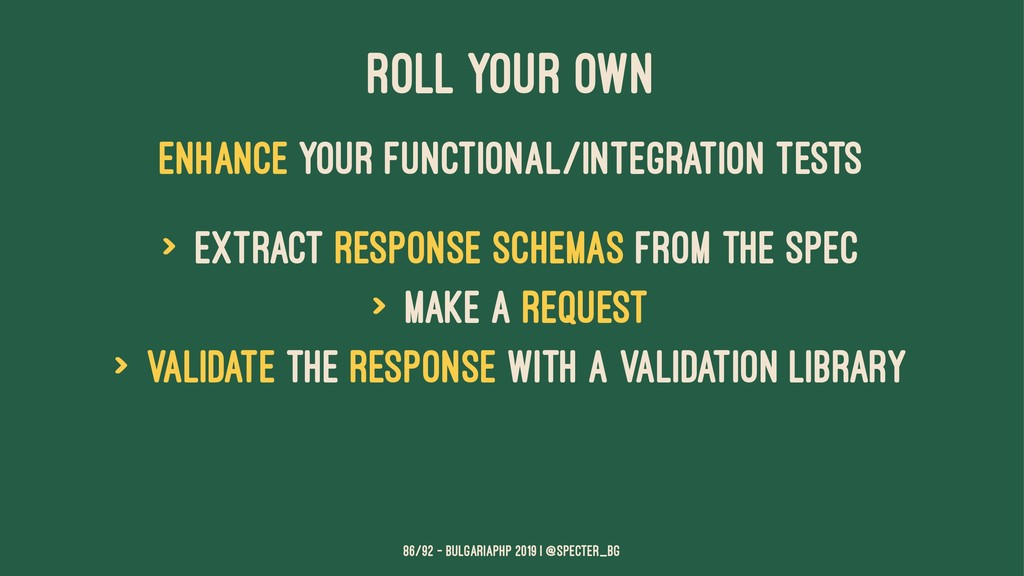 ROLL YOUR OWN ENHANCE YOUR FUNCTIONAL/INTEGRATI...