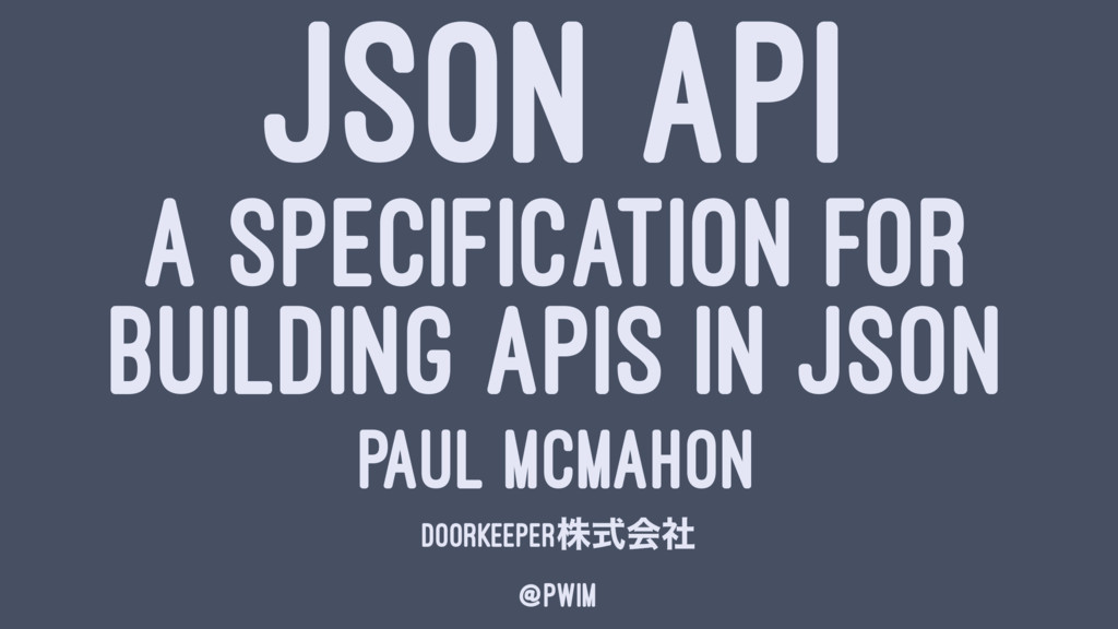 JSON API A SPECIFICATION FOR BUILDING APIS IN J...