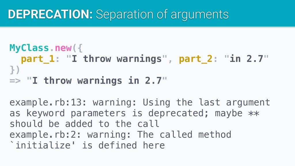 "MyClass.new({ part_1: ""I throw warnings"", part_..."
