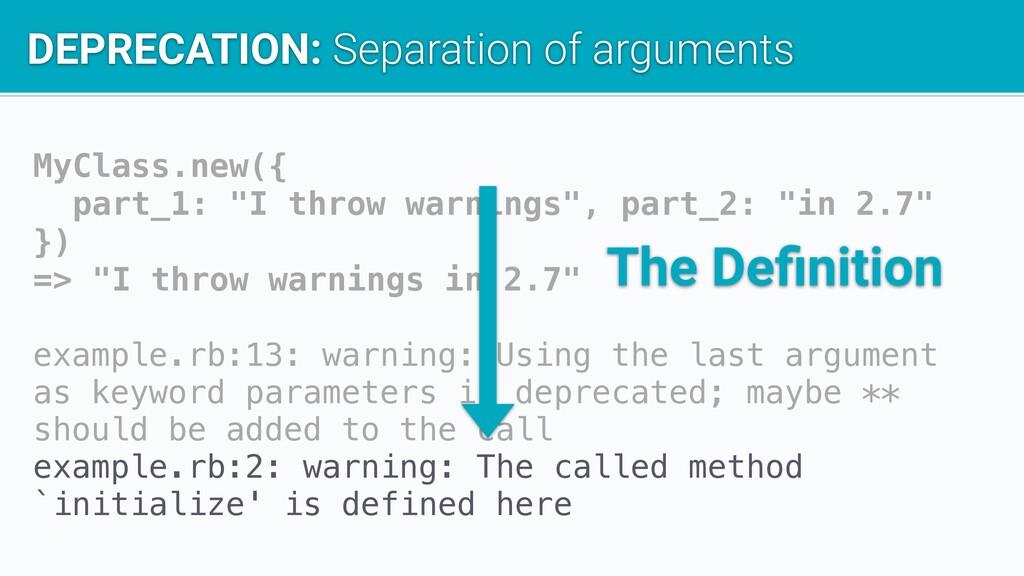 DEPRECATION: Separation of arguments MyClass.ne...