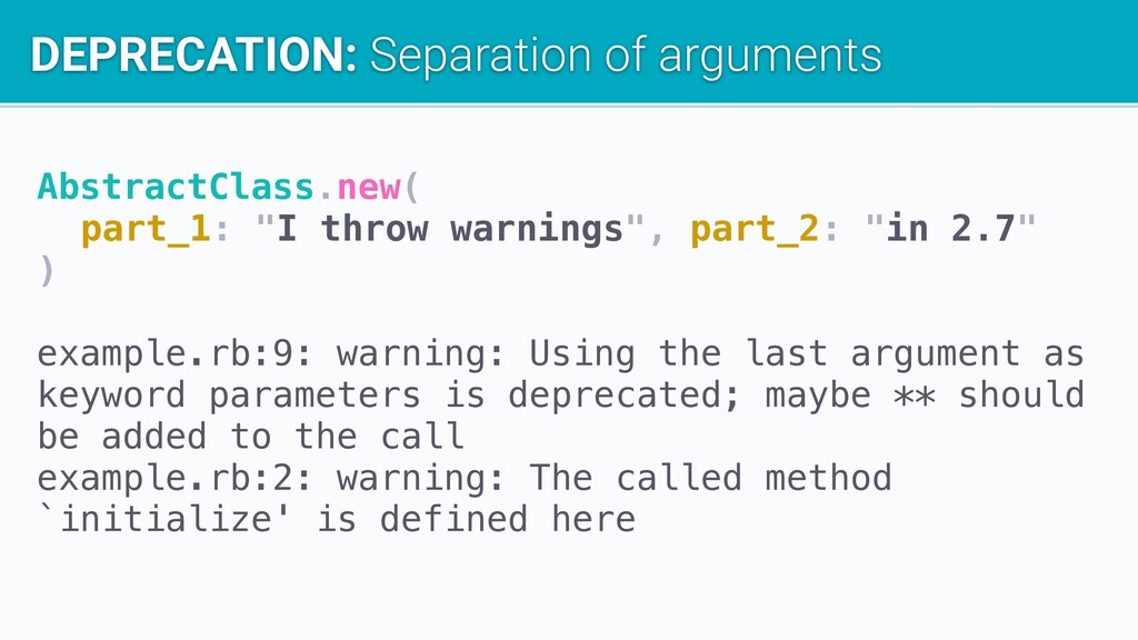 """AbstractClass.new( part_1: """"I throw warnings"""", ..."""