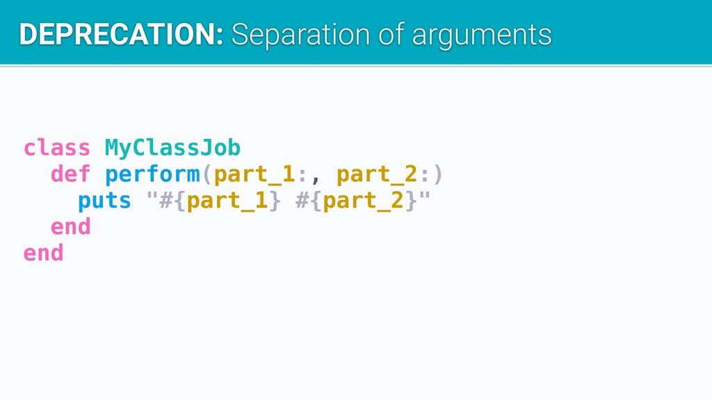 class MyClassJob def perform(part_1:, part_2:) ...