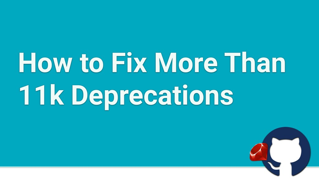 a How to Fix More Than 11k Deprecations
