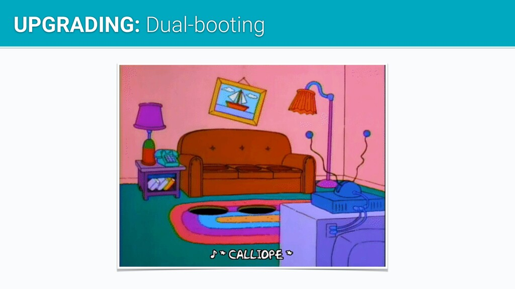 UPGRADING: Dual-booting
