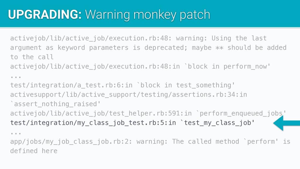 activejob/lib/active_job/execution.rb:48: warni...