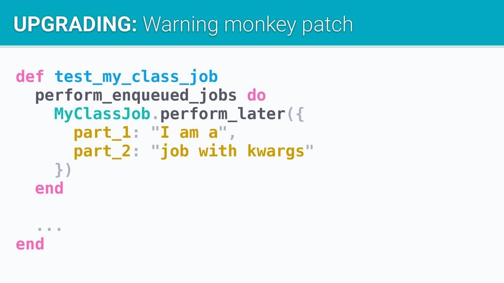 def test_my_class_job perform_enqueued_jobs do ...