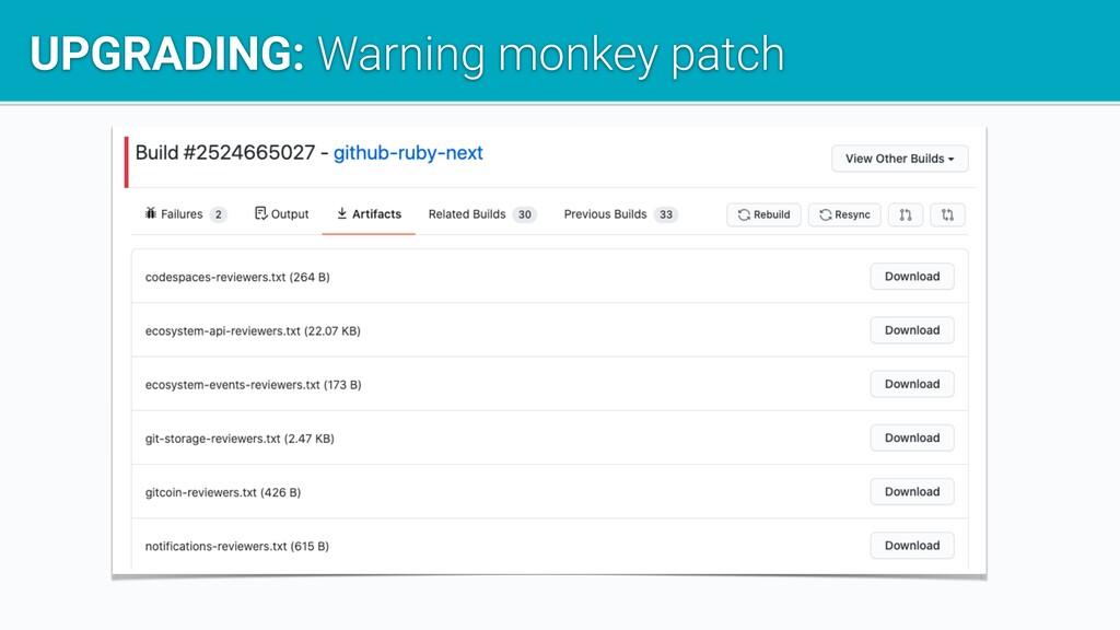 UPGRADING: Warning monkey patch
