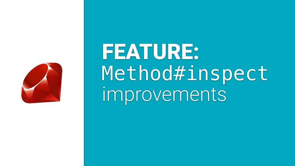 FEATURE: Method#inspect improvements