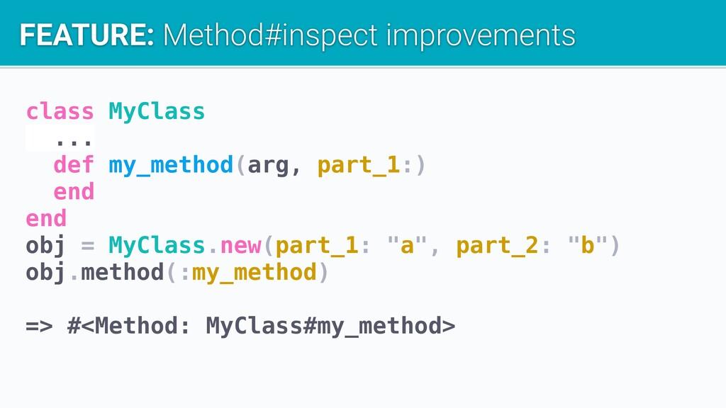 class MyClass ... def my_method(arg, part_1:) e...