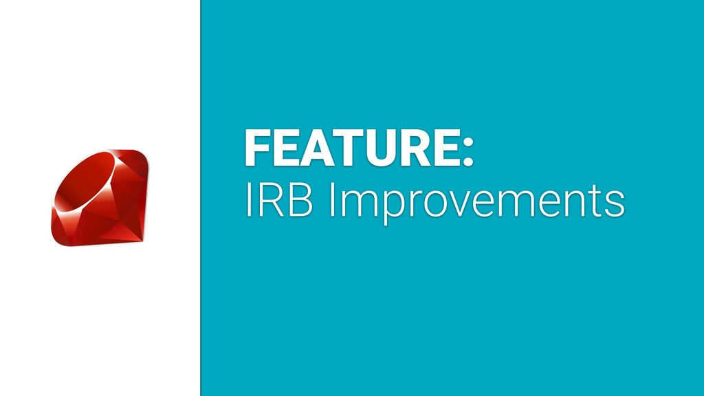 FEATURE: IRB Improvements