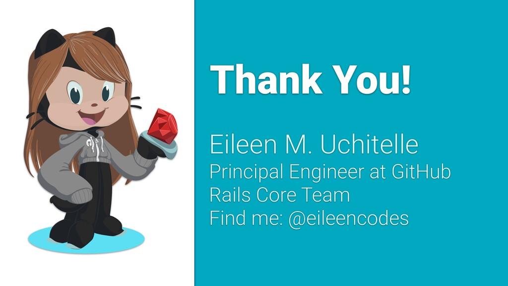 Thank You! Eileen M. Uchitelle Principal Engine...