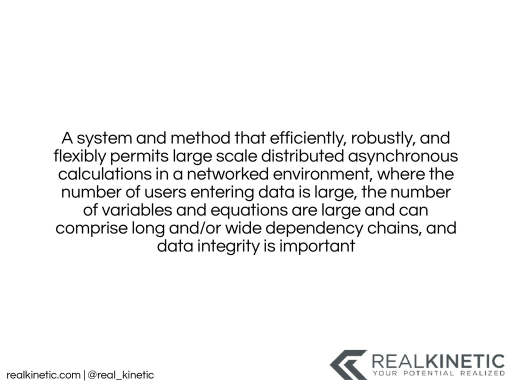 realkinetic.com | @real_kinetic A system and me...