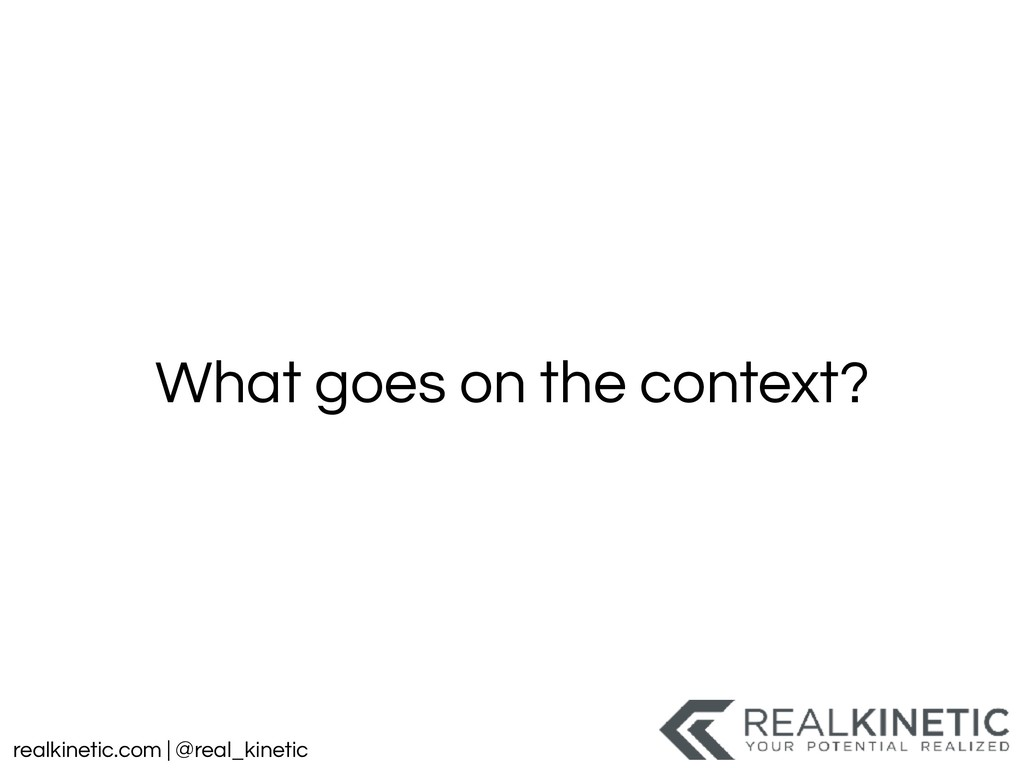 realkinetic.com | @real_kinetic What goes on th...