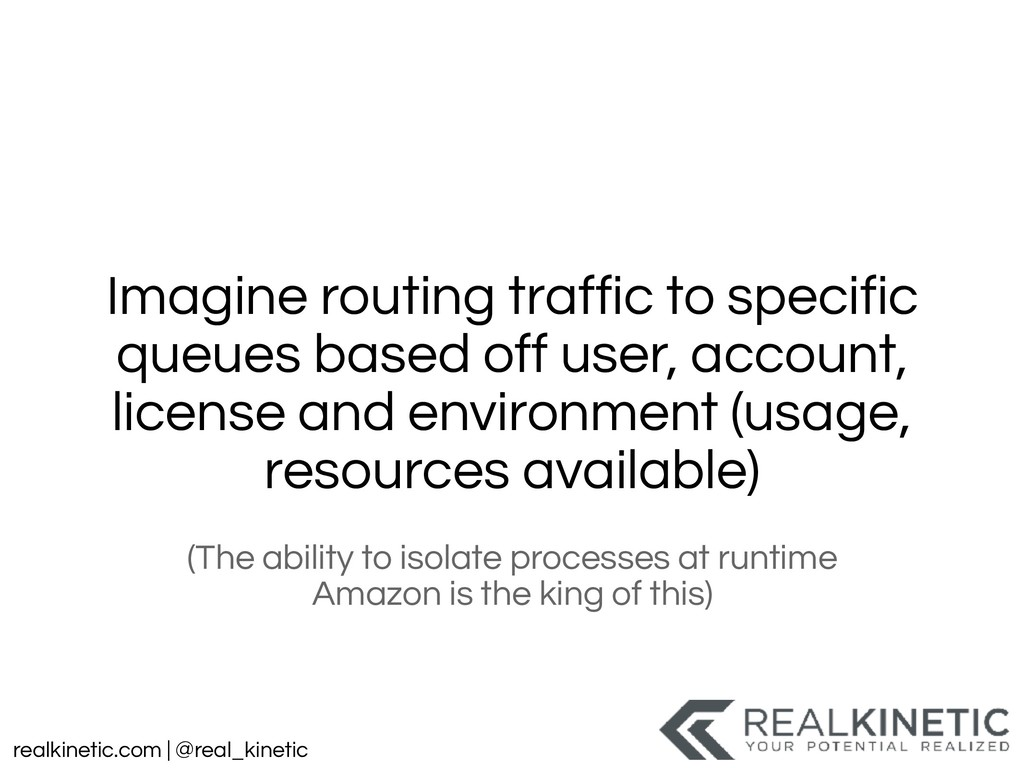 realkinetic.com | @real_kinetic Imagine routing...