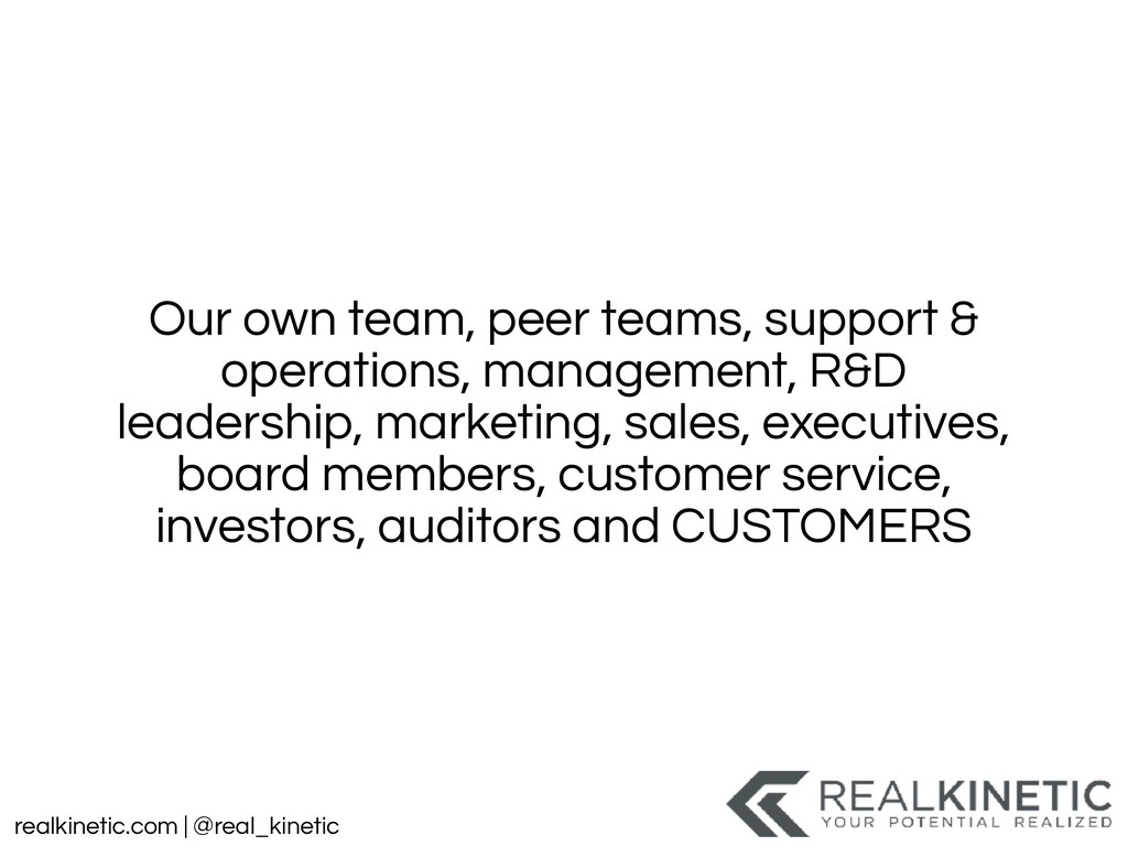 realkinetic.com | @real_kinetic Our own team, p...