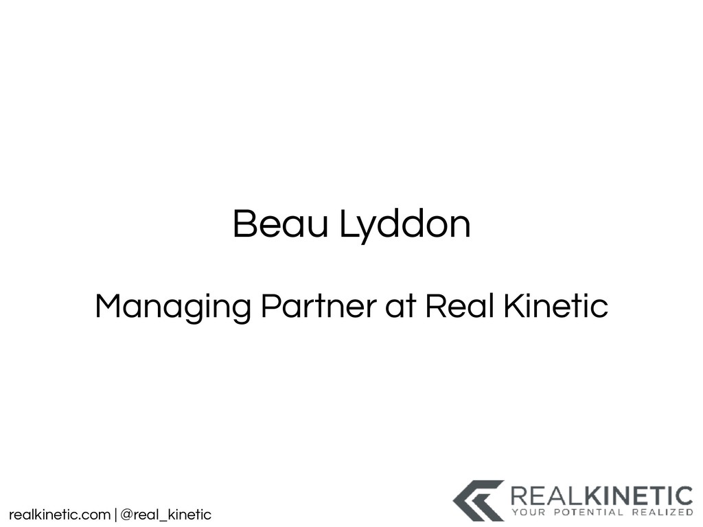realkinetic.com | @real_kinetic Beau Lyddon Man...