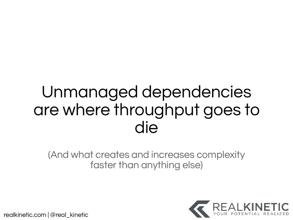 realkinetic.com | @real_kinetic Unmanaged depen...
