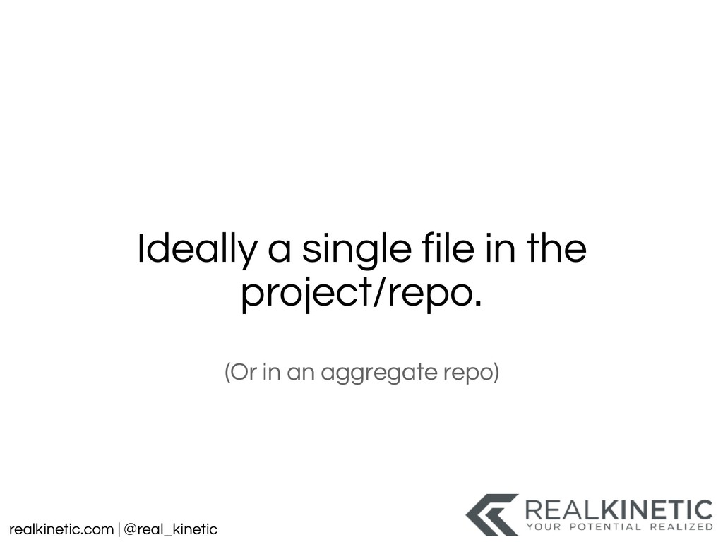realkinetic.com | @real_kinetic Ideally a singl...