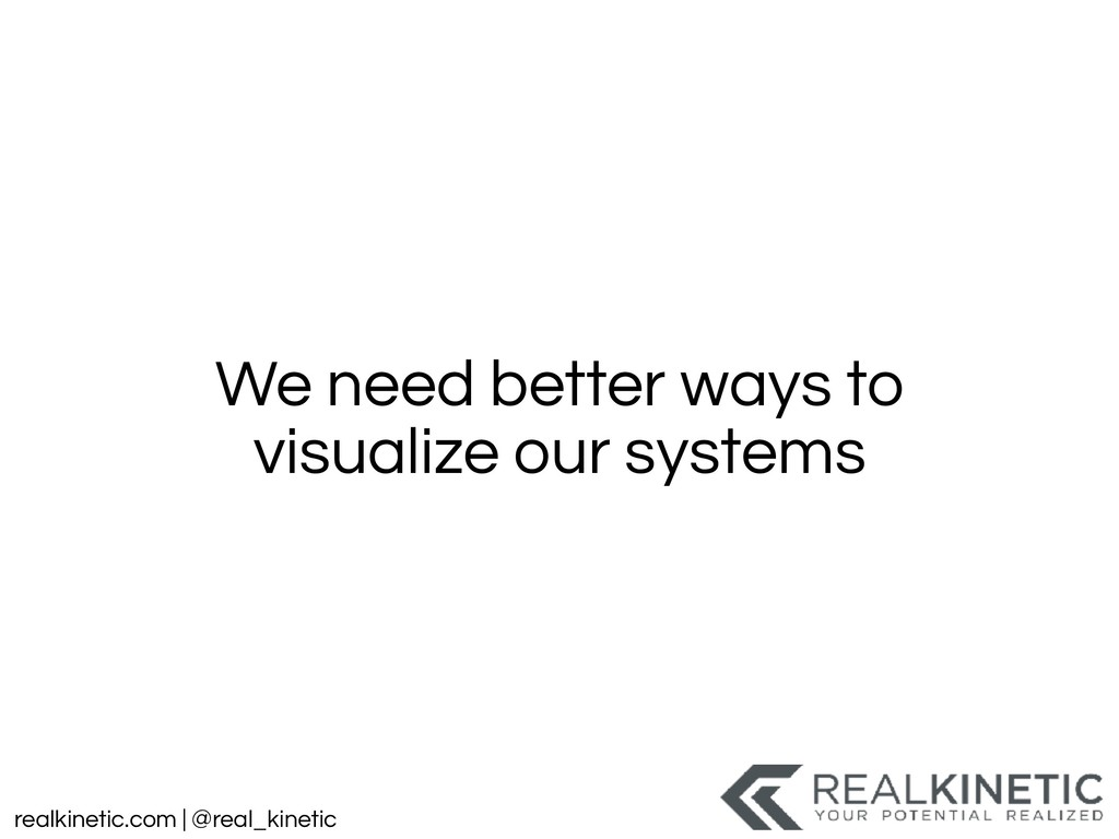 realkinetic.com | @real_kinetic We need better ...