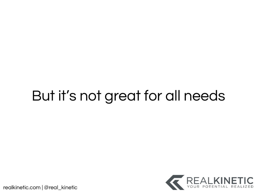 realkinetic.com | @real_kinetic But it's not gr...
