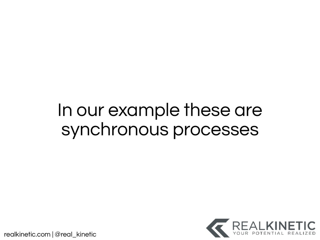 realkinetic.com | @real_kinetic In our example ...