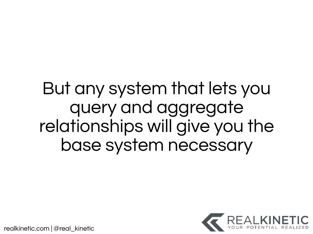 realkinetic.com | @real_kinetic But any system ...
