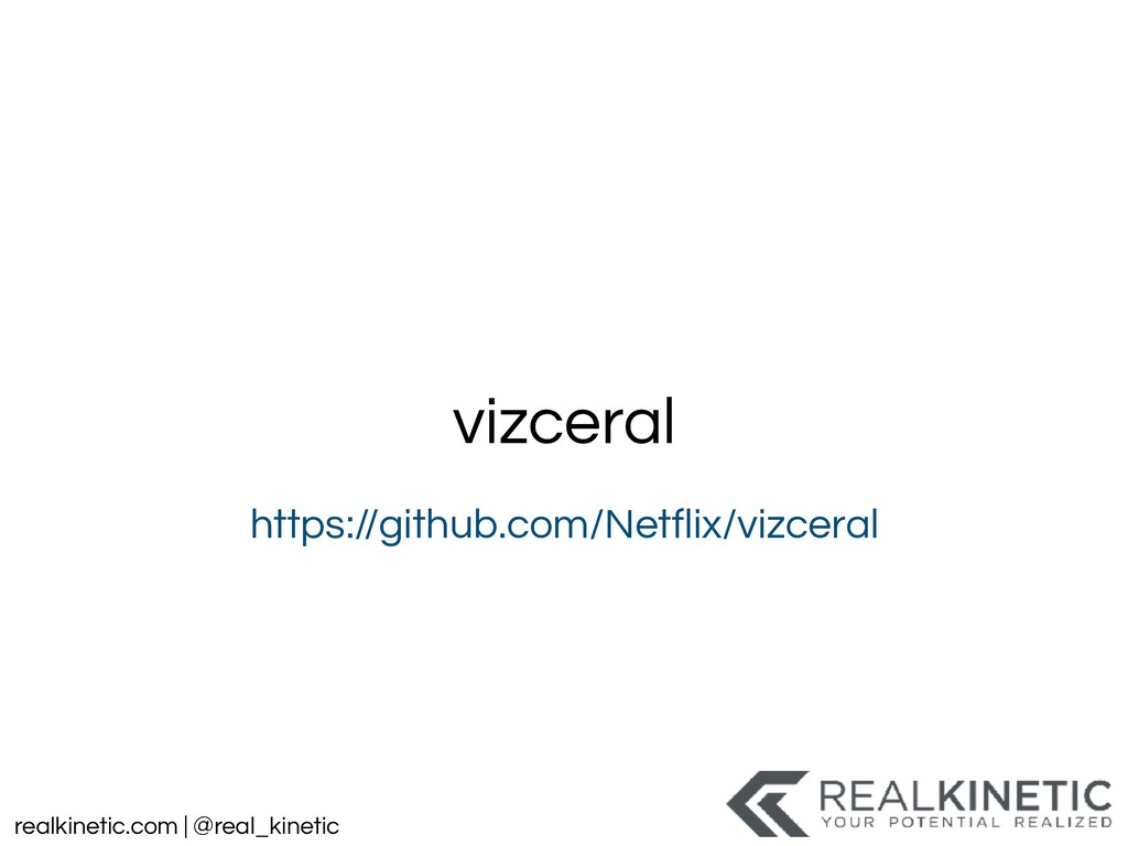 realkinetic.com | @real_kinetic vizceral https:...