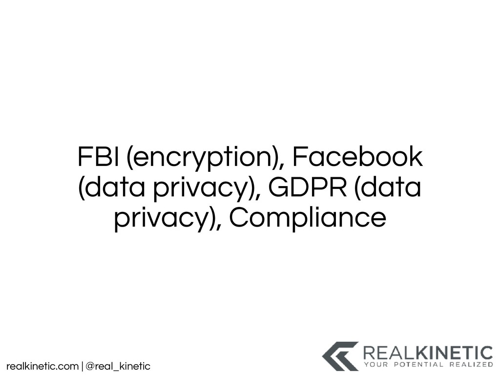 realkinetic.com | @real_kinetic FBI (encryption...